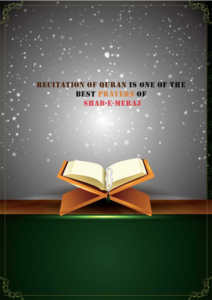 recitation of quran is one of the best prayers during Shab e Meraj